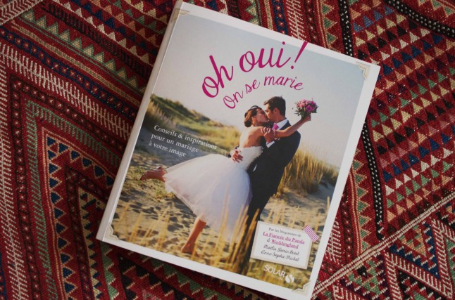 Oh Oui ! On se marie - guide pratique et inspiration mariage - La Fiancee du Panda et Weddingland