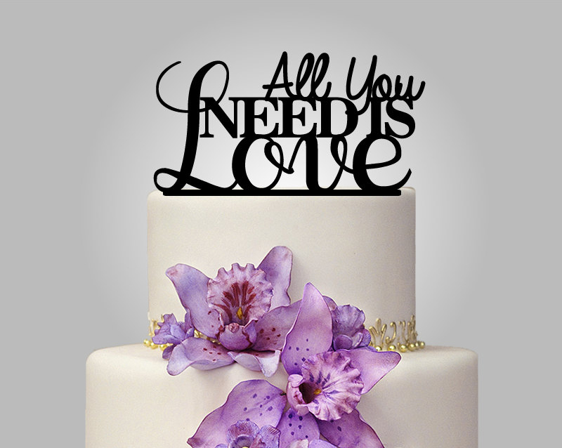 cake topper all you need is love etsy