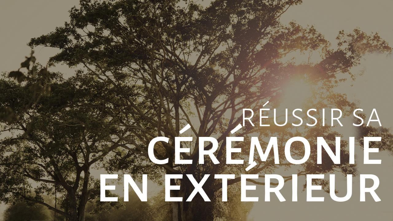 Conseils pour une cérémonie en extérieur réussie