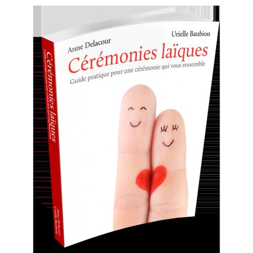 """Guide """"Cérémonies laïques : guide pratique pour une cérémonie qui vous ressemble"""""""