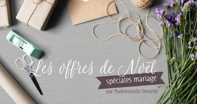 Des offres de Noël spéciales mariage sur Mademoiselle Dentelle !
